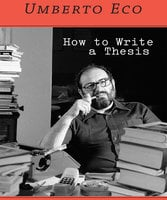 How to Write a Thesis - Umberto Eco