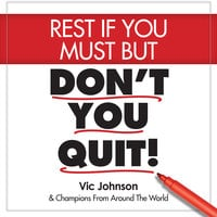 Rest If You Must, But Don't You Quit - Vic Johnson