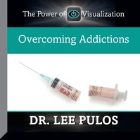 Overcoming Addictions - Lee Pulos