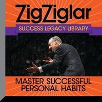 Master Successful Personal Habits: Success Legacy Library - Zig Ziglar, Tom Ziglar