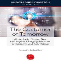 The Customer Tomorrow - Knowledge Wharton