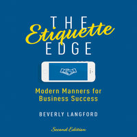 The Etiquette Edge: Modern Manners for Business Success - Beverly Langford