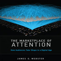 The Marketplace of Attention - James G. Webster