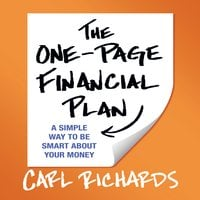The One-Page Financial Plan: A Simple Way to Be Smart About Your Money - Carl Richards