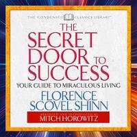 The Secret Door to Success - Mitch Horowitz, Florence Scovel Shinn
