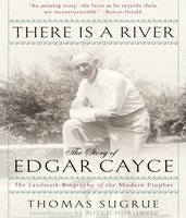 There is a River: The Story of Edgar Cayce - Thomas Sugrue