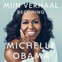 Mijn verhaal: Becoming - Michelle Obama