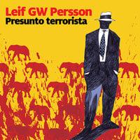 Presunto terrorista - Leif G.W. Persson