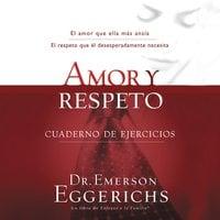 Amor y respeto - Emerson Eggerichs