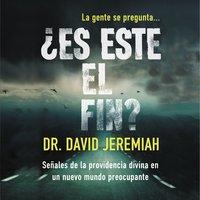 ¿Es este el fin? - David Jeremiah