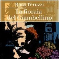 La fioraia del Giambellino - 2 - Rosa Teruzzi