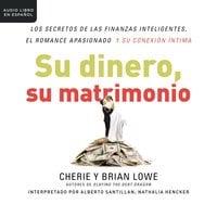 Su dinero, su matrimonio - Cherie Lowe, Brian Lowe