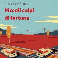 Piccoli colpi di fortuna - Claudia Piñeiro