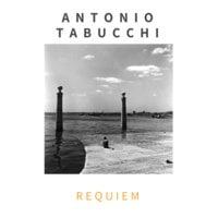 Requiem. Un'allucinazione - Antonio Tabucchi