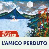 L'amico perduto - Hella Haasse