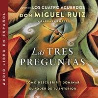 Las tres preguntas - Barbara Emrys, Don Miguel Ruiz