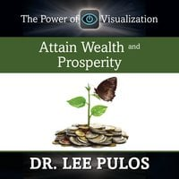 Attain Wealth and Prosperity - Lee Pulos