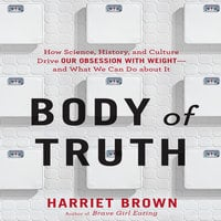 Body Truth - Harriet Brown