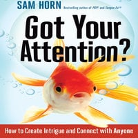 Got Your Attention? - Sam Horn