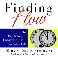 Finding Flow: The Psychology of Engagement with Everyday Life - Sean Pratt,Mihaly Csikszentmihalyi