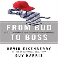 From Bud to Boss: Secrets to a Successful Transition to Remarkable Leadership - Kevin Eikenberry,Guy Harris