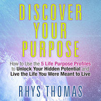 Discover Your Purpose - Rhys Thomas