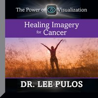 Healing Imagery for Cancer - Lee Pulos