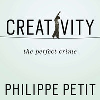 Creativity: The Perfect Crime - Philippe Petit