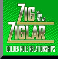 Golden Rule Relationships - Zig Ziglar, Tom Ziglar