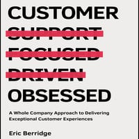 Customer Obsessed - Eric Berridge