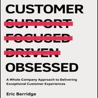 Customer Obsessed - Eric Berridge