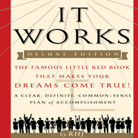 It Works: The Famous Little Red Book That Makes Your Dreams Come True! - Roy Herbert Jarrett