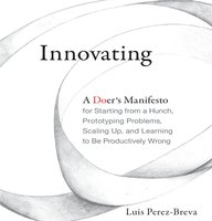 Innovating - Luis Perez-Breva
