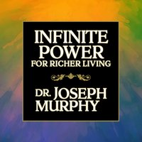 Infinite Power for Richer Living - Dr. Joseph Murphy