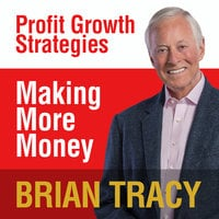 Making More Money - Brian Tracy