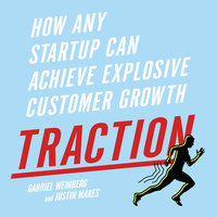 Traction: How Any Startup Can Achieve Explosive Customer Growth - Justin Mares, Gabriele Weinberg