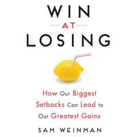 Win at Losing - Sam Weinman