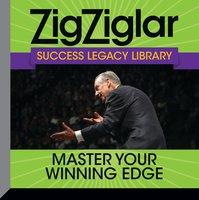 Master Your Winning Edge - Zig Ziglar