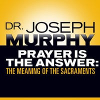 Prayer Is the Answer - Dr. Joseph Murphy