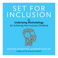 Set for Inclusion: An Underlying Methodology for Achieving Your Inclusion Dividend - Mason Donovan, Mark Kaplan