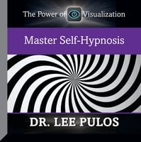Master Self-Hypnosis - Lee Pulos