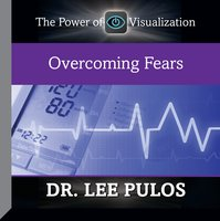 Overcoming Fears - Lee Pulos