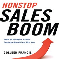 Nonstop Sales Boom: Powerful Strategies to Drive Consistent Growth Year After Year - Colleen Francis