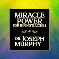 Miracle Power for Infinate Riches - Dr. Joseph Murphy