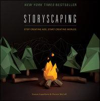 Storyscaping: Stop Creating Ads, Start Creating Worlds - Gaston Legorburu, Darren McColl