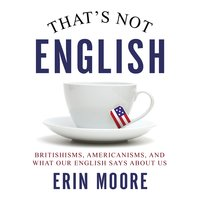 That's Not English - Erin Moore