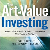 The Art of Value Investing - John Heins, Whitney Tilson