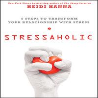 Stressaholic - Heidi Hanna
