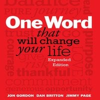 One Word That Will Change Your Life: Expanded Edition - Jon Gordon, Dan Britton, Jimmy Page