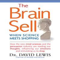 The Brain Sell: When Science Meets Shopping - David Lewis